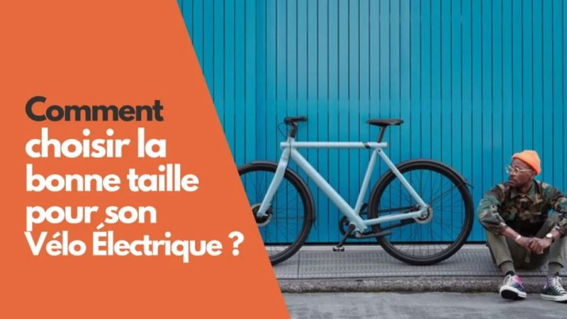 Comment choisir la taille d'un vélo électrique ?