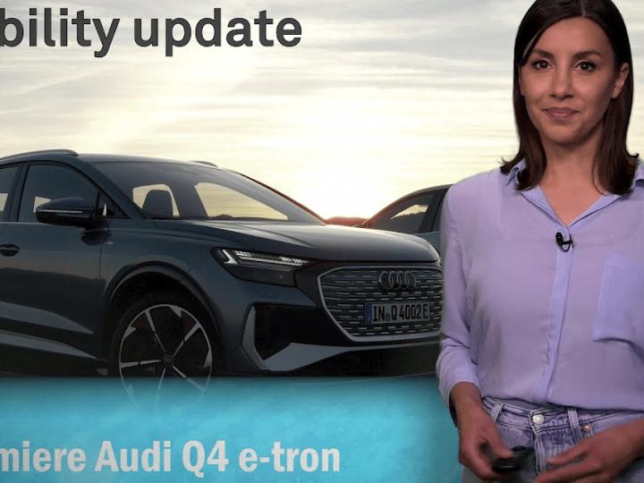 Mise à jour eMobility: première mondiale de l'Audi Q4 e-tron, les hybrides rechargeables sortis?, Huawei, LKW Ladenetz, EnBW – electrive.com