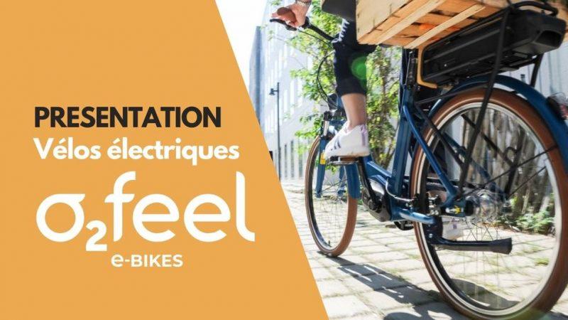Présentation de la gamme de Vélos Électriques O2Feel